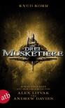 Die drei Musketiere: Roman basierend auf dem gleichnamigen Drehbuch von Alex Litvak und Andrew Davies - Knud Kohr