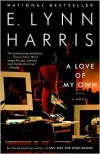 A Love of My Own - E. Lynn Harris