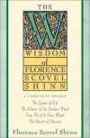The Wisdom of Florence Scovel Shinn: 4 Complete Books - Florence Scovel Shinn
