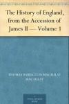 The History of England, from the Accession of James II - Volume 1 - Thomas Babington Macaulay