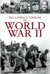 The Compact Timeline of World War II - A.A. Evans, David Gibbins