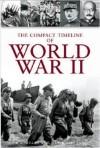 The Compact Timeline of World War II - A.A. Evans, David Gibbins