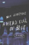 A Head Full of Blue - Nick Johnstone