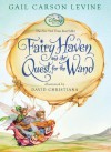 Fairy Haven and the Quest for the Wand (Fairy Dust Trilogy Book, A) - Gail Carson Levine