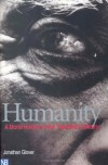 Humanity: A Moral History of the Twentieth Century - Jonathan Glover