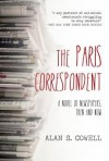 The Paris Correspondent: A Novel of Newspapers, Then and Now - Alan Cowell