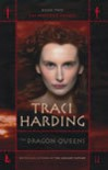 The Dragon Queens - Traci Harding