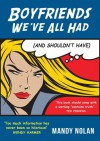 Boyfriends We've All Had (and Shouldn't Have) - Mandy Nolan