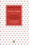 Mastering the Art of French Cooking Vol. 1. - Julia Child;Louisette Bertholle;Simone Beck