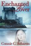 Enchanted Lover - Connie C. Scharon