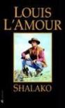 Shalako - Louis L'Amour