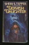 Dervish Daughter - Sheri S. Tepper