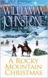 A Rocky Mountain Christmas - William W. Johnstone,  J. A. Johnstone