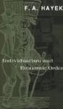 Individualism and Economic Order - Friedrich A. von Hayek