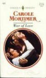 War Of Love (Harlequin Presents, #1727) - Carole Mortimer