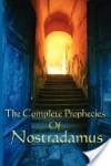 The Complete Prophecies of Nostradamus - Michel Nostradamus