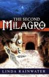 The Second Milagro - Linda Rainwater