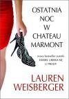 Ostatnia noc w Chateau Marmont - Lauren Weisberger