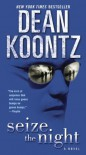 Seize the Night: A Novel - Dean Koontz