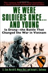 We Were Soldiers Once... and Young: Ia Drang - The Battle That Changed the War in Vietnam - Harold G. Moore, Joseph L. Galloway