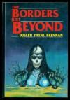 The Borders Just Beyond - Joseph Payne Brennan