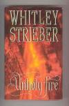 Unholy Fire - Whitley Strieber