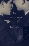 Evening Crowd at Kirmser's: A Gay Life in the 1940s - Ricardo J. Brown