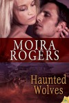 Haunted Wolves - Moira Rogers