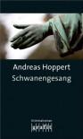 Schwanengesang (Marc Hagen) - Andreas Hoppert