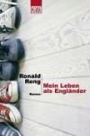 Mein Leben als Engländer - Ronald Reng