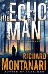 The Echo Man: A Novel of Suspense - Richard Montanari