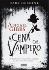 A cena col vampiro (Dark heroine, #1) - Abigail Gibbs