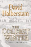 The Coldest Winter: America and the Korean War - David Halberstam, Edward Herrmann