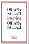 Oriana Fallaci intervista Oriana Fallaci - Oriana Fallaci