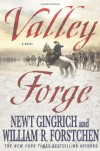 Valley Forge - Newt Gingrich, William R. Forstchen, Albert S. Hanser