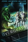 Overdraft: The Orion Offensive - John Jackson Miller