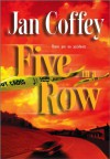 Five in a Row - Jan Coffey