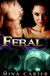 Feral - Mina Carter