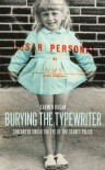Burying the Typewriter: Childhood Under the Eye of the Secret Police - Carmen Bugan
