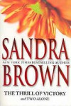 The Thrill Of Victory And Two Alone - Sandra Brown