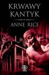 Krwawy kantyk - Anne Rice