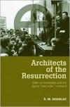 Architects of the Resurrection: Ailtirí na hAisérghe and the Fascist 'New Order' in Ireland, 1942-1958 - R. Douglas