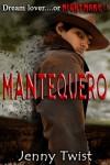 Mantequero - Jenny Twist
