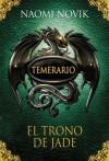 El trono de jade (Temerario, #2) - Naomi Novik