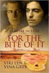 For the Bite of It - Viki Lyn,  Vina Grey