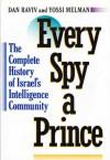 Every Spy a Prince: The Complete History of Israel's Intelligence Community - Dan Raviv;Yossi Melman
