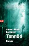 Tannöd: Roman - Andrea Maria Schenkel