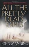 All The Pretty Dead Girls - John  Manning