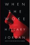 When She Woke - Hillary Jordan