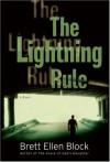 The Lightning Rule: A Novel - Brett Ellen Block